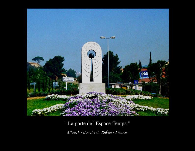 """3- Sculpture"""" LA PORTE DE L'ESPACE TEMPS  """""""